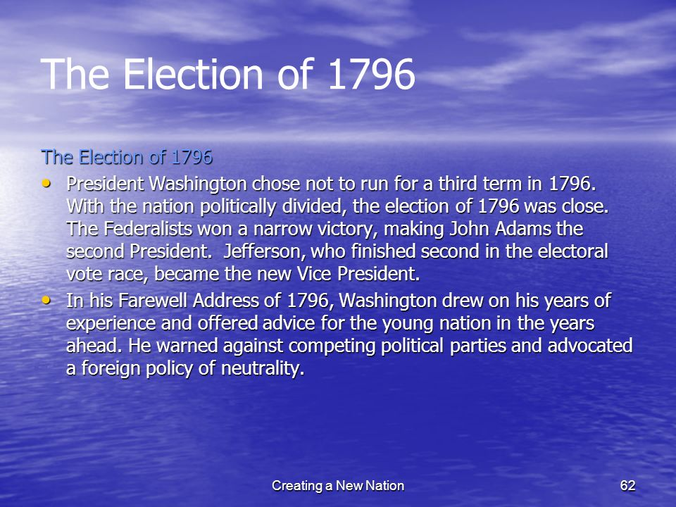 The Election of 1796 The Election of 1796