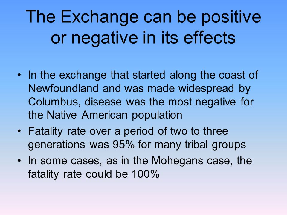 The Exchange can be positive or negative in its effects