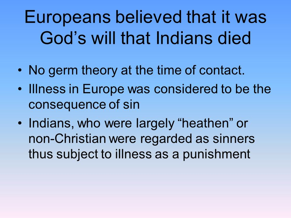 Europeans believed that it was God's will that Indians died