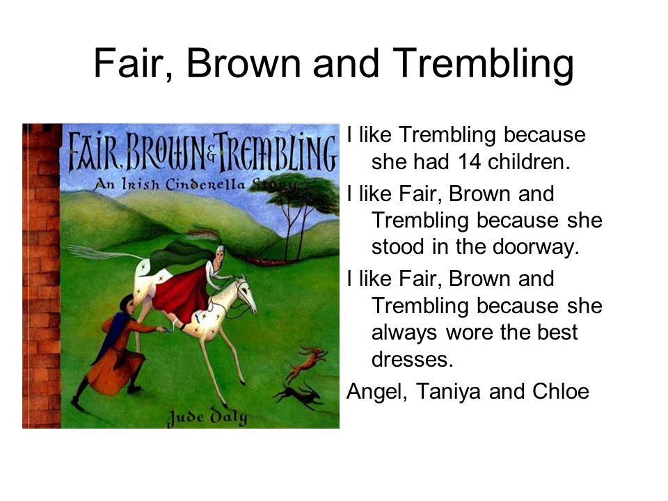 Fair, Brown and Trembling