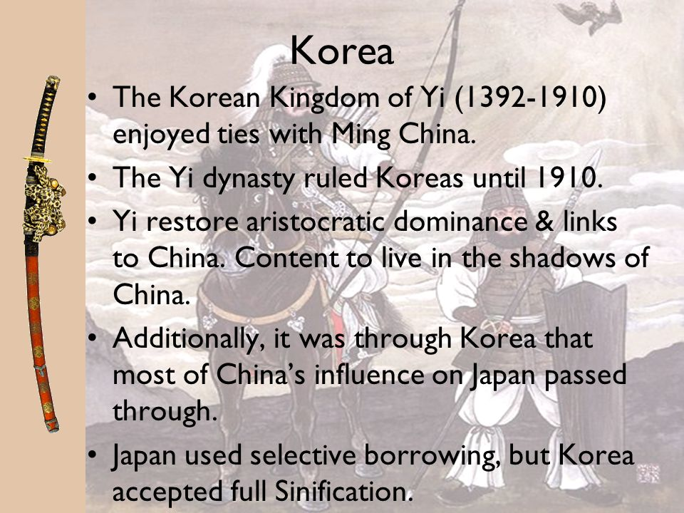 Korea The Korean Kingdom of Yi (1392-1910) enjoyed ties with Ming China. The Yi dynasty ruled Koreas until 1910.