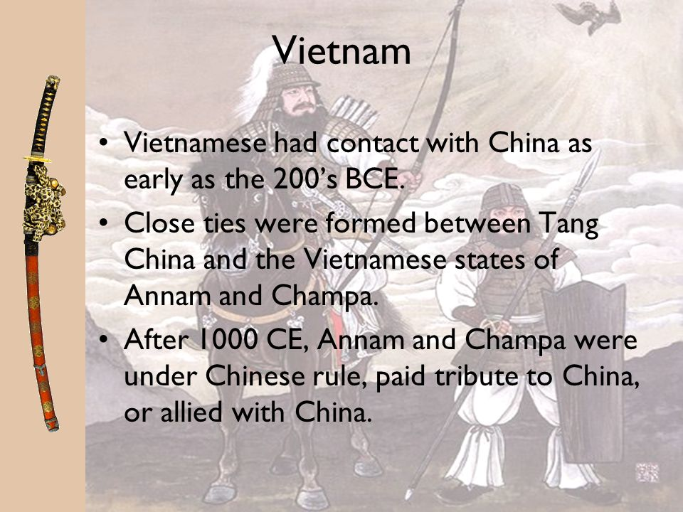 Vietnam Vietnamese had contact with China as early as the 200's BCE.