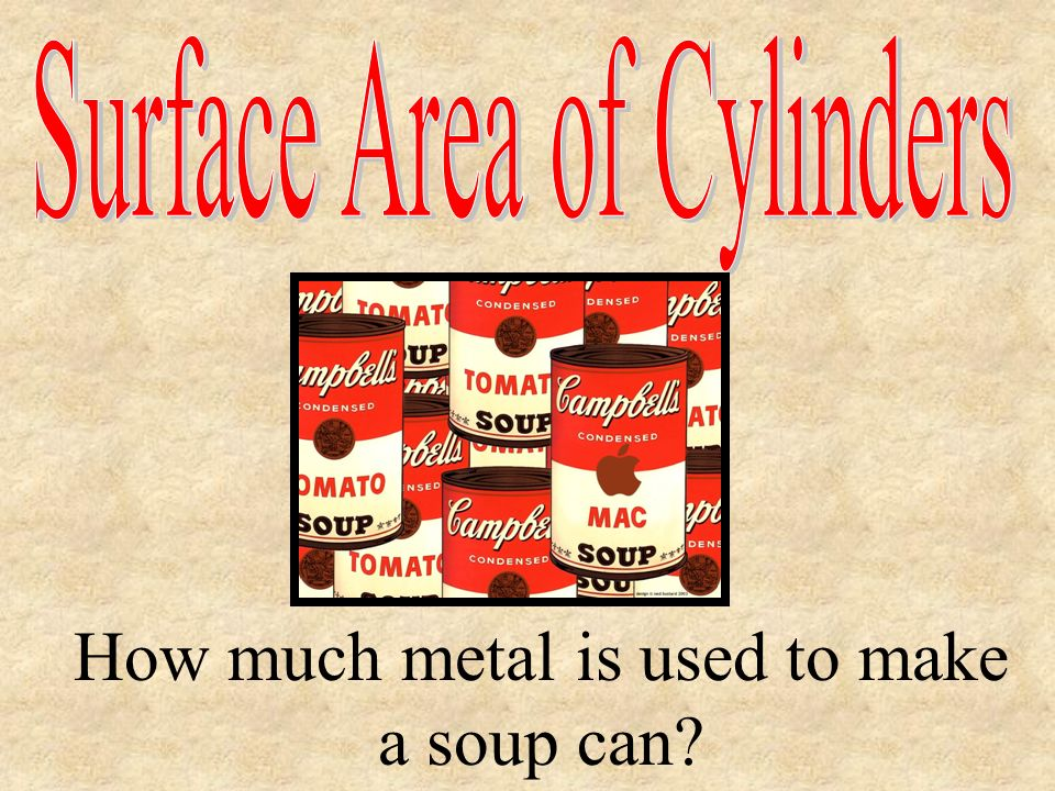 How much metal is used to make a soup can