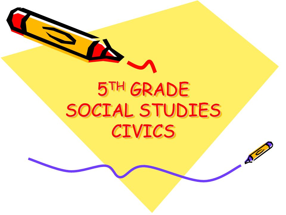 5TH GRADE SOCIAL STUDIES CIVICS