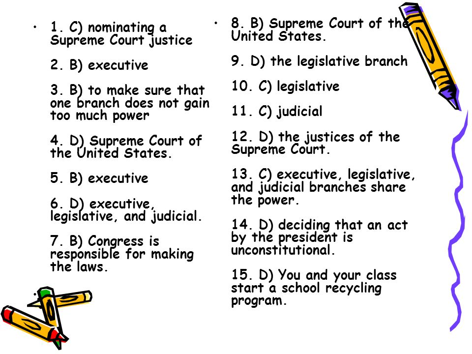 8. B) Supreme Court of the United States. 9