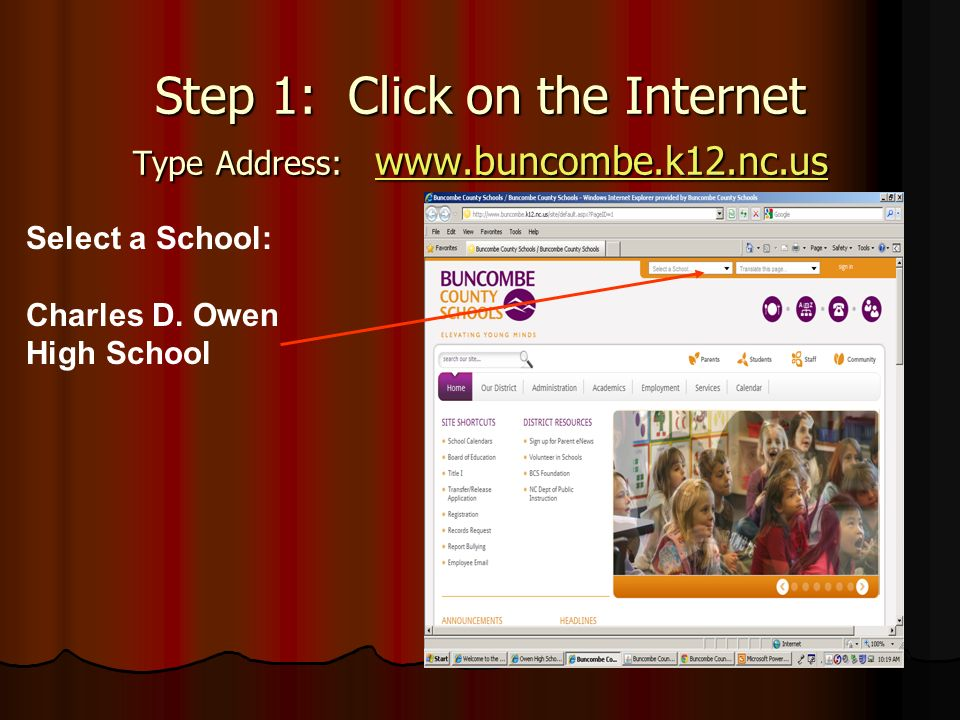 Step 1: Click on the Internet Type Address: www.buncombe.k12.nc.us