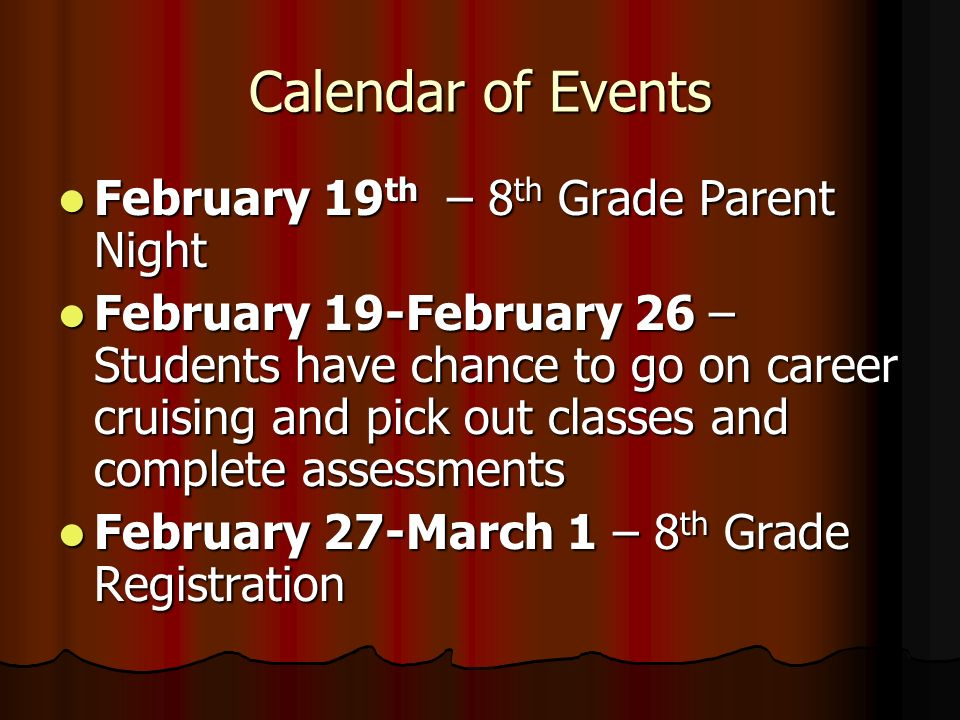 Calendar of Events February 19th – 8th Grade Parent Night