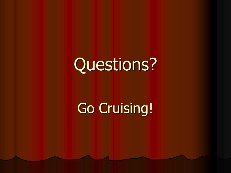 Questions Go Cruising!