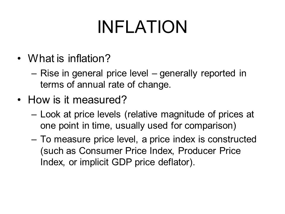 INFLATION What is inflation How is it measured