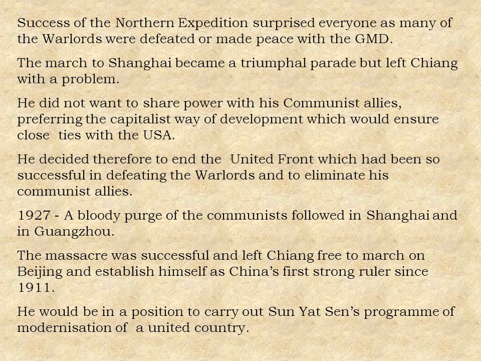 Success of the Northern Expedition surprised everyone as many of the Warlords were defeated or made peace with the GMD.