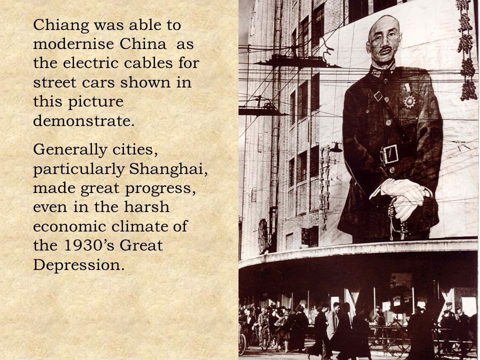 Chiang was able to modernise China as the electric cables for street cars shown in this picture demonstrate.