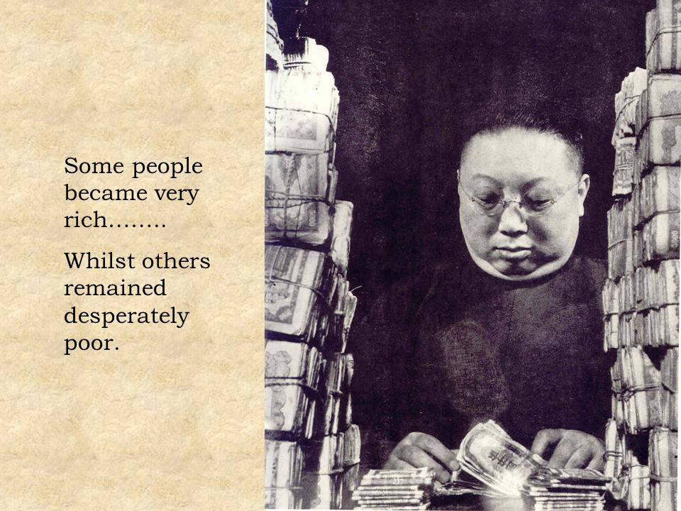 Some people became very rich……..