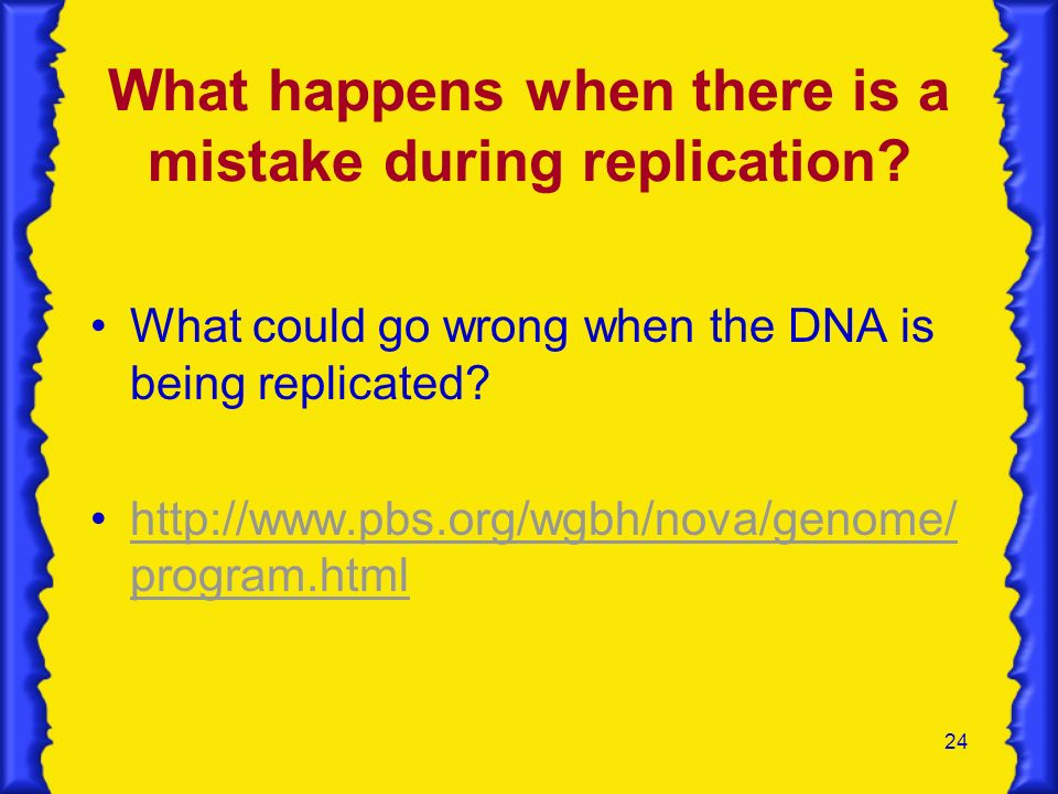What happens when there is a mistake during replication