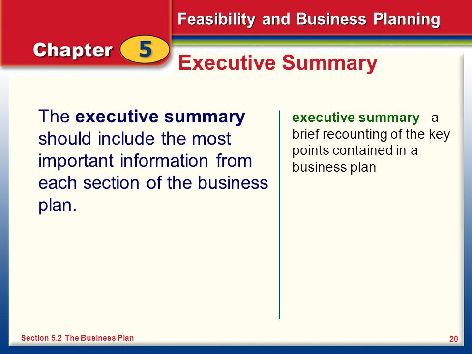 Executive SummaryThe executive summary should include the most important information from each section of the business plan.