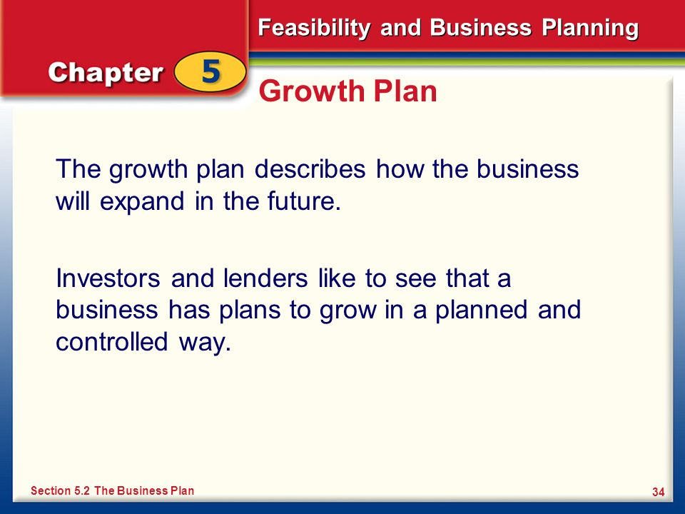 Growth Plan The growth plan describes how the business will expand in the future.