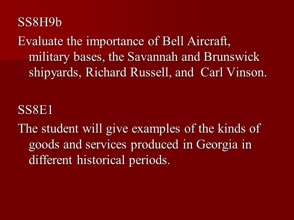 SS8H9b Evaluate the importance of Bell Aircraft, military bases, the Savannah and Brunswick shipyards, Richard Russell, and Carl Vinson.