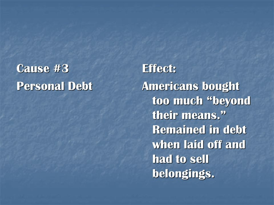 Cause #3 Personal Debt.