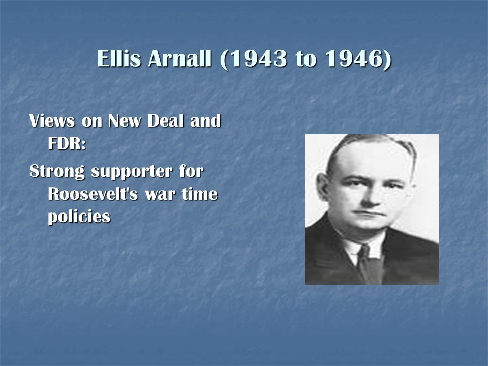 Ellis Arnall (1943 to 1946) Views on New Deal and FDR: