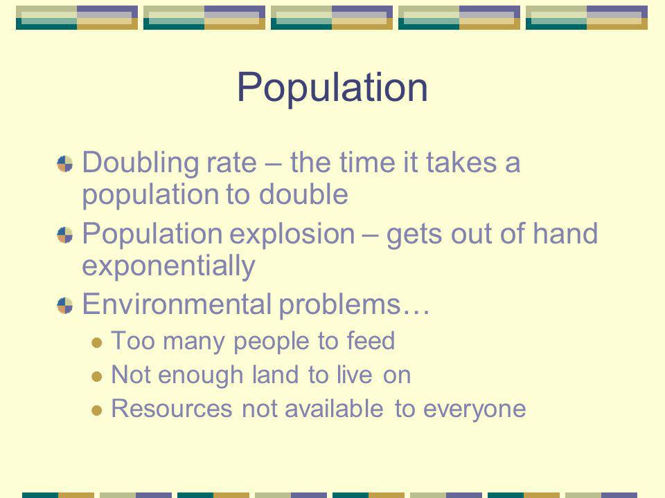 Population Doubling rate – the time it takes a population to double