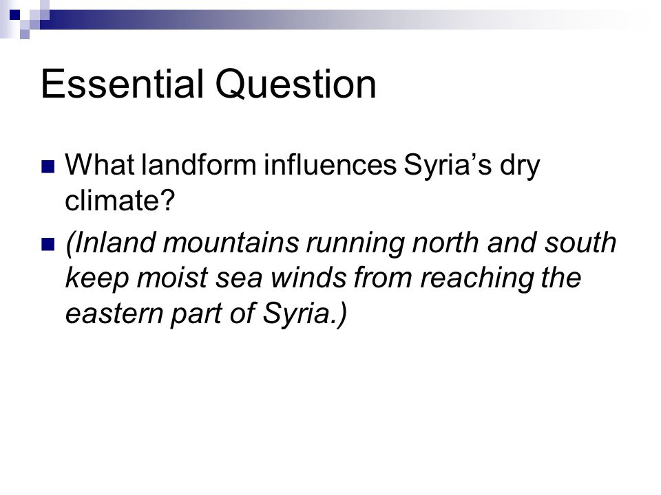 Essential Question What landform influences Syria's dry climate