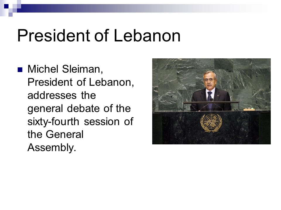 President of LebanonMichel Sleiman, President of Lebanon, addresses the general debate of the sixty-fourth session of the General Assembly.