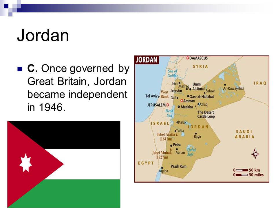 Jordan C. Once governed by Great Britain, Jordan became independent in 1946.