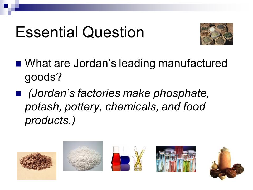 Essential Question What are Jordan's leading manufactured goods