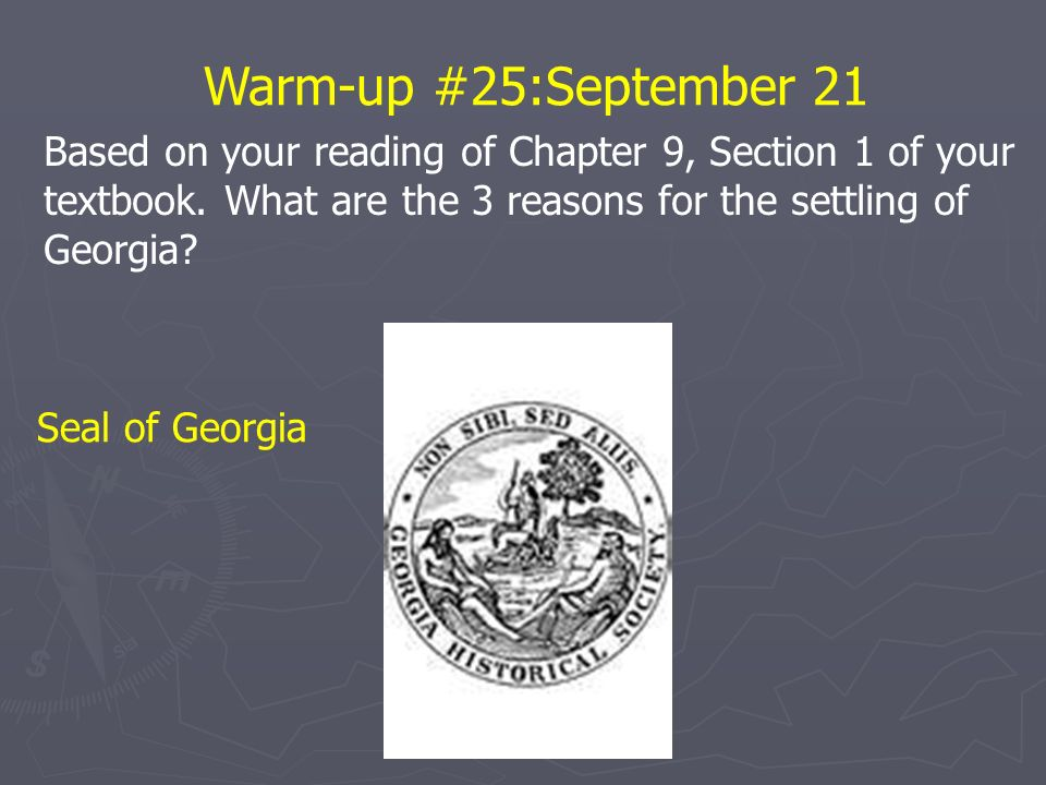 Warm-up #25:September 21 Based on your reading of Chapter 9, Section 1 of your. textbook. What are the 3 reasons for the settling of.