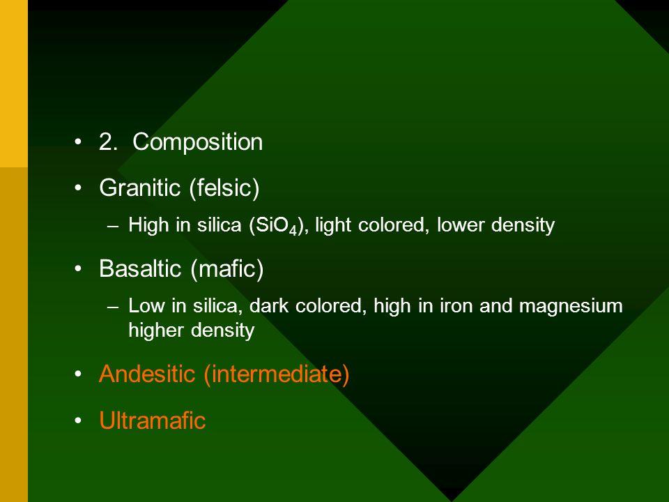 Andesitic (intermediate) Ultramafic