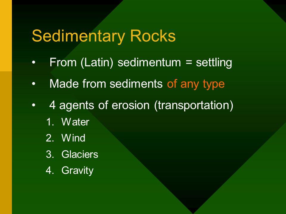 Sedimentary Rocks From (Latin) sedimentum = settling