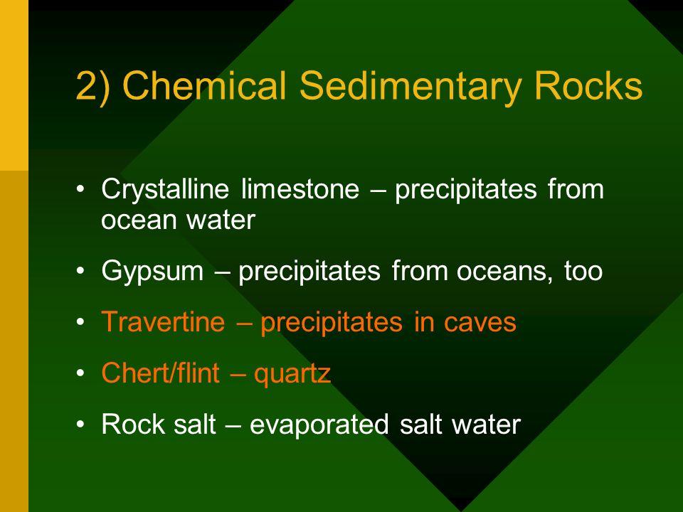2) Chemical Sedimentary Rocks
