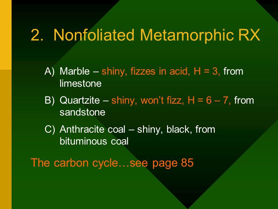 2. Nonfoliated Metamorphic RX