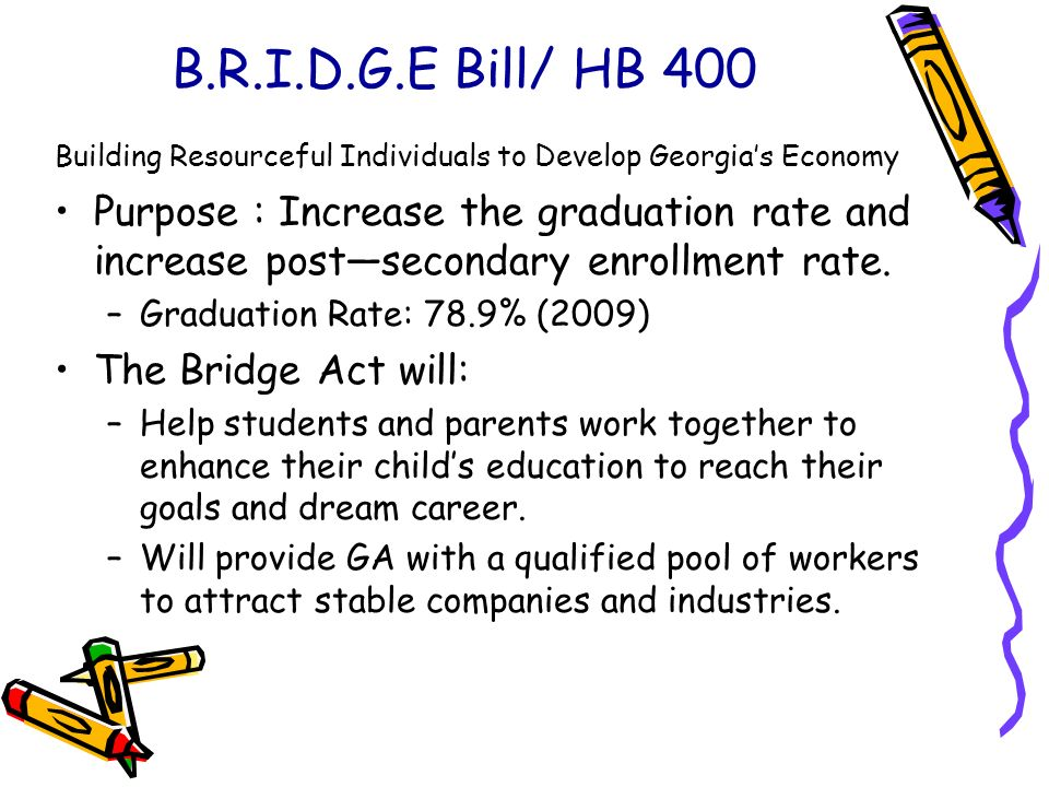 B.R.I.D.G.E Bill/ HB 400 Building Resourceful Individuals to Develop Georgia's Economy.