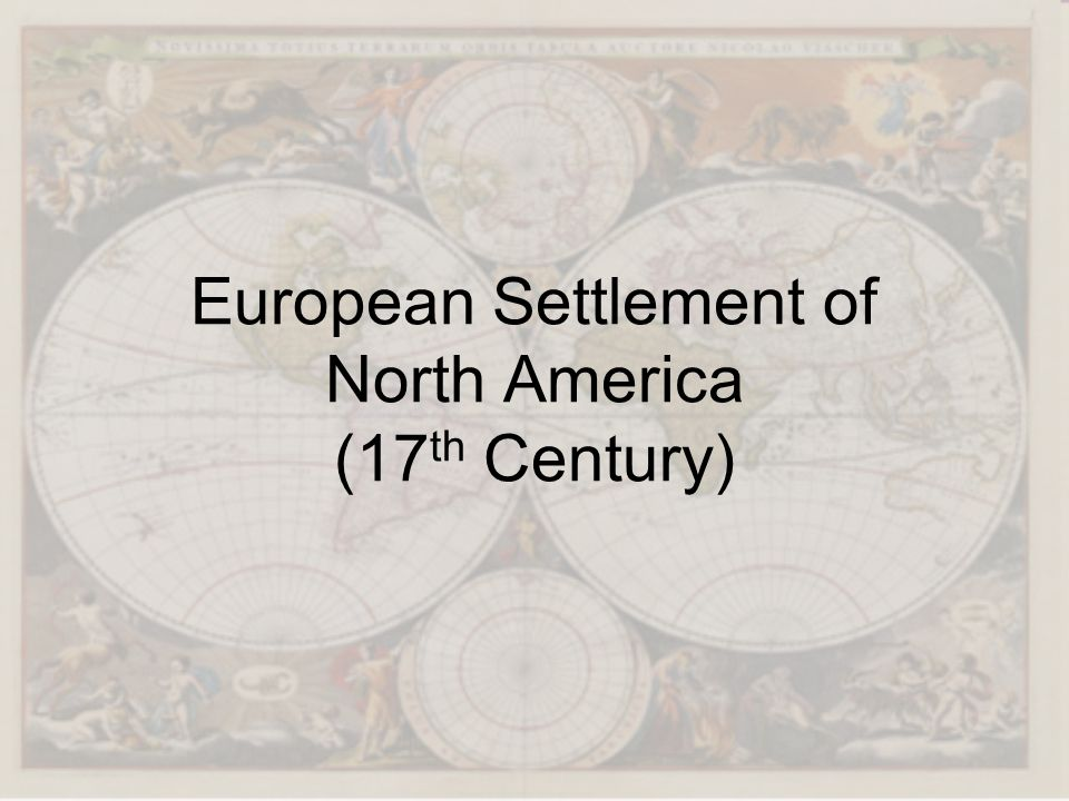 European Settlement of North America (17th Century)