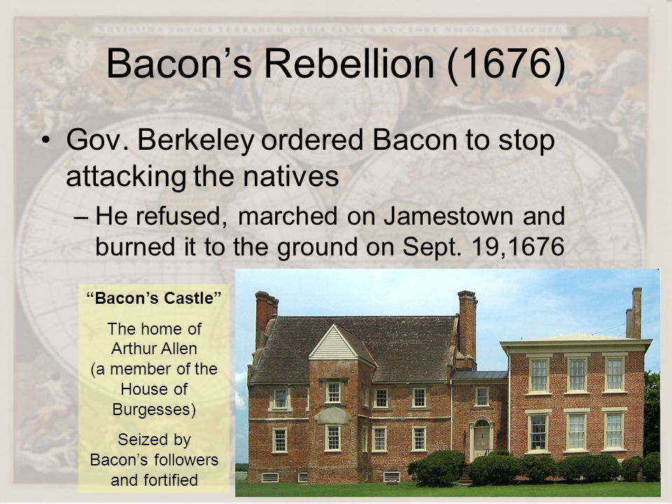 Bacon's Rebellion (1676) Gov. Berkeley ordered Bacon to stop attacking the natives.