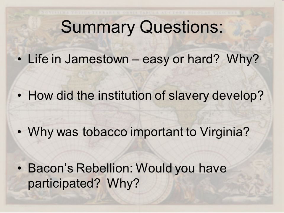Summary Questions: Life in Jamestown – easy or hard Why