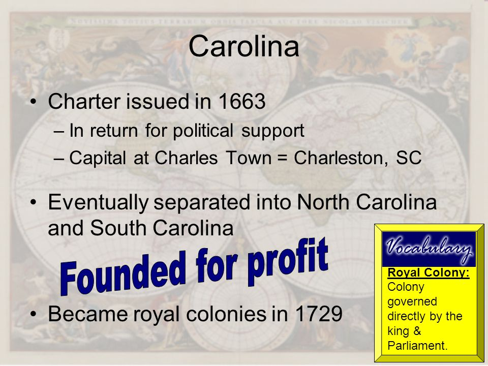 Carolina Founded for profit Charter issued in 1663