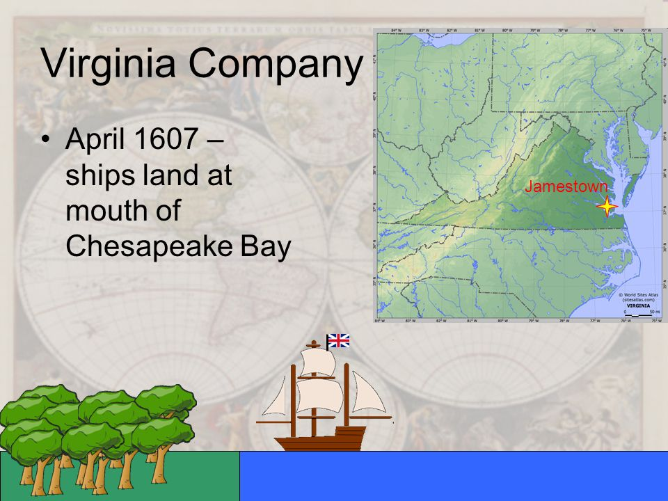 Virginia Company April 1607 – ships land at mouth of Chesapeake Bay