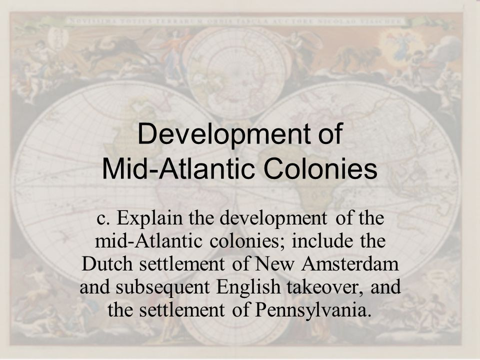 Development of Mid-Atlantic Colonies