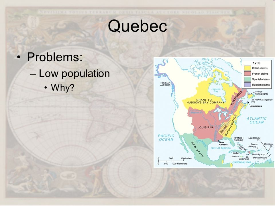 Quebec Problems: Low population Why