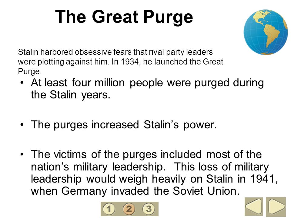 2 The Great Purge. Stalin harbored obsessive fears that rival party leaders were plotting against him. In 1934, he launched the Great Purge.