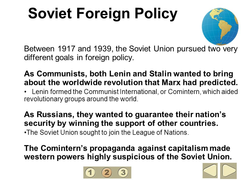 2 Soviet Foreign Policy. Between 1917 and 1939, the Soviet Union pursued two very different goals in foreign policy.