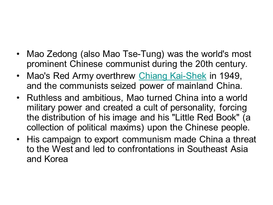 Mao Zedong (also Mao Tse-Tung) was the world s most prominent Chinese communist during the 20th century.