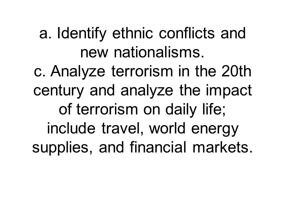 a. Identify ethnic conflicts and new nationalisms. c