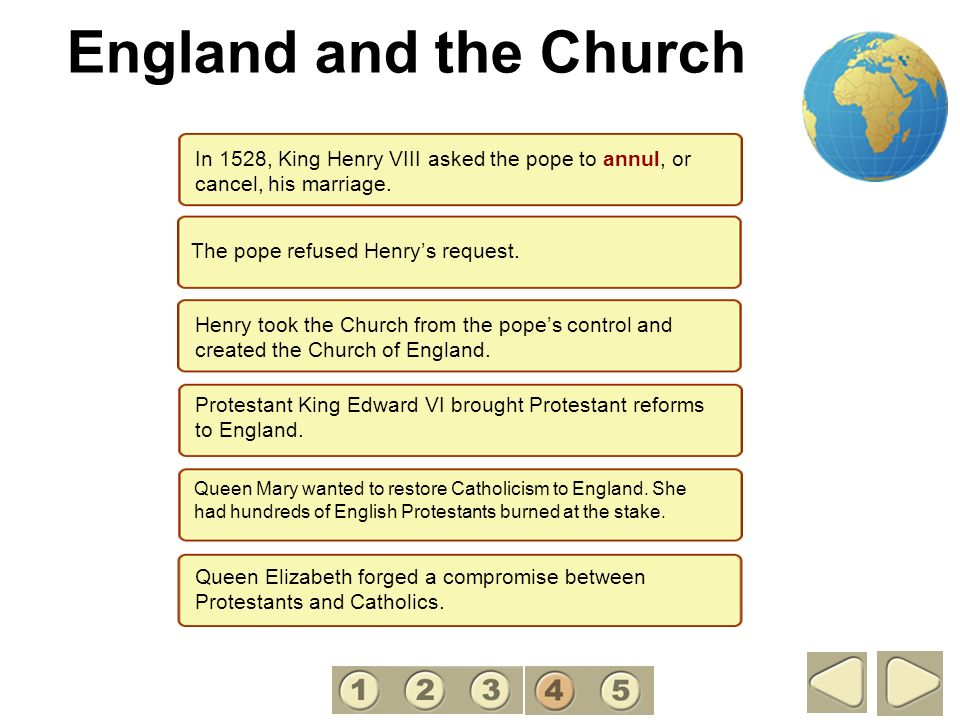 England and the Church 4. In 1528, King Henry VIII asked the pope to annul, or cancel, his marriage.