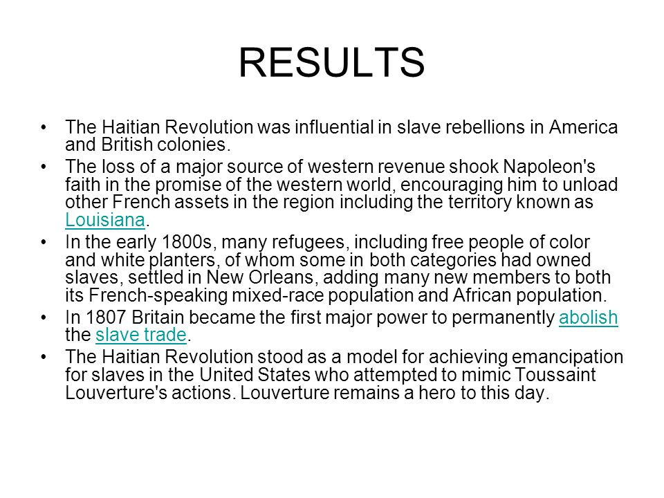 RESULTS The Haitian Revolution was influential in slave rebellions in America and British colonies.