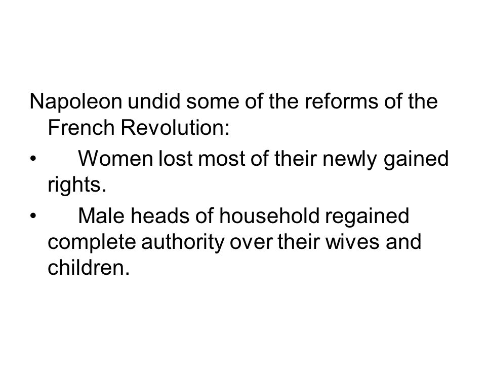 Napoleon undid some of the reforms of the French Revolution: