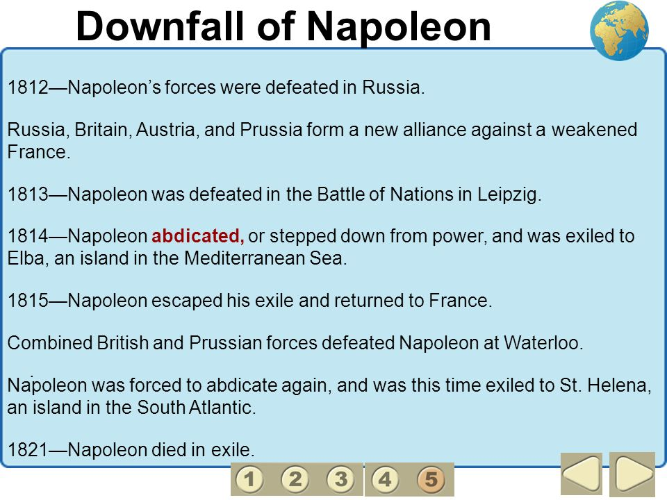 Downfall of Napoleon 1812—Napoleon's forces were defeated in Russia.