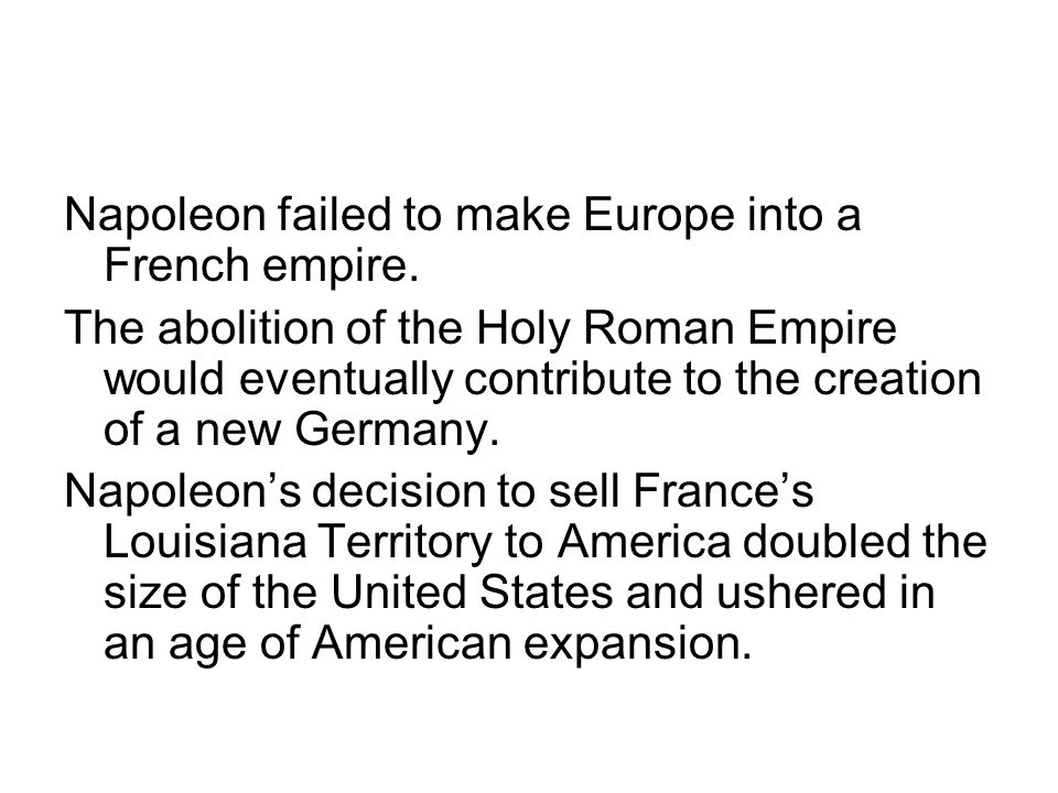 Napoleon failed to make Europe into a French empire.