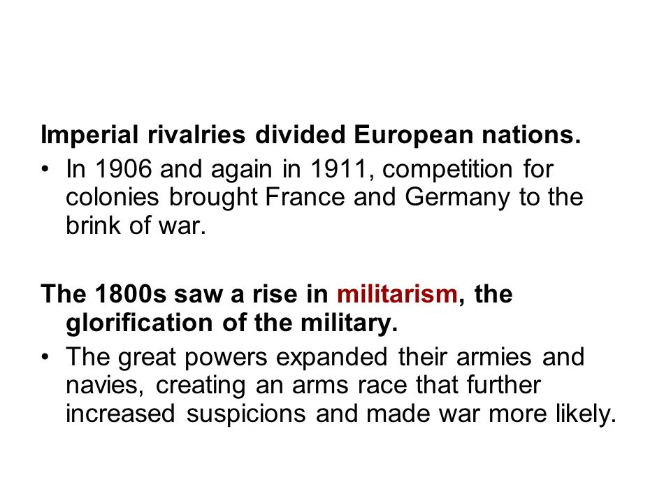 Imperial rivalries divided European nations.